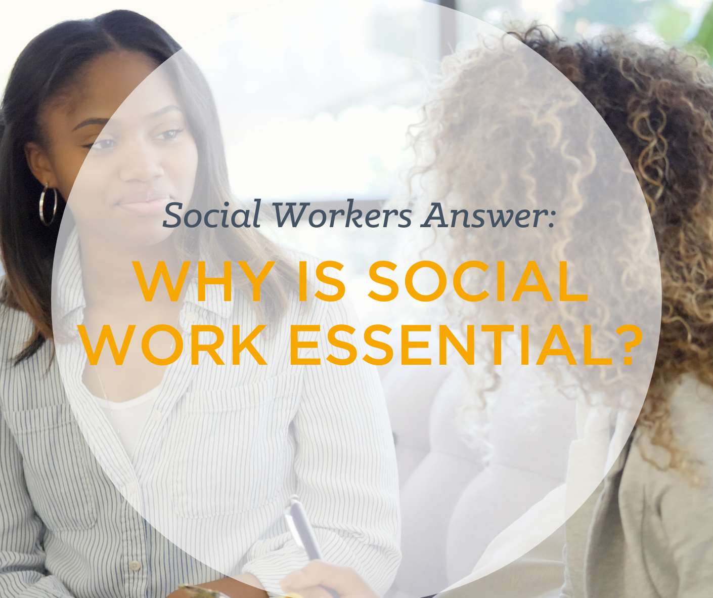 Social Workers Answer: Why is Social Work Essential?